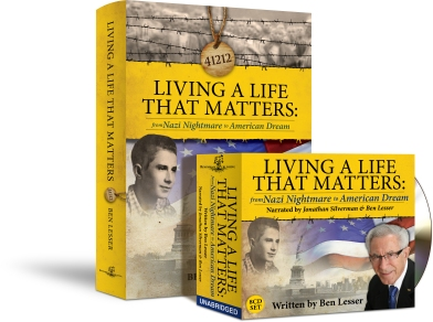 Ben's autobiography of Living A Life That Matters from Nazi Nightmare to American Dream